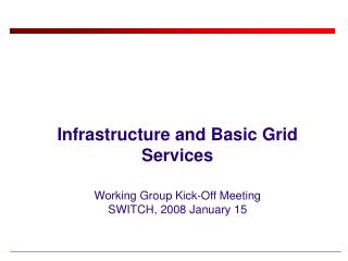 Infrastructure and Basic Grid Services