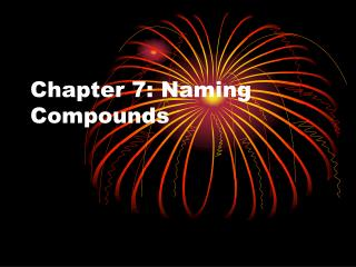 Chapter 7: Naming Compounds