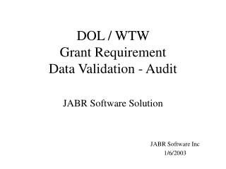 DOL / WTW  Grant Requirement Data Validation - Audit