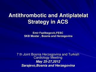 7 th Joint Bosnia Herzegovina and Turkish Cardiology Meeting May 25-27,2012