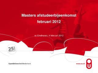 Masters afstudeerbijeenkomst februari 2012  sc Eindhoven, 4 februari 2012
