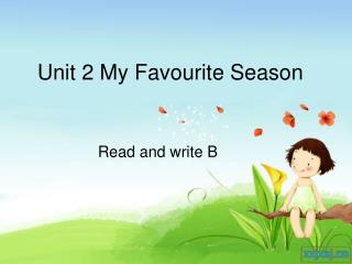 Unit 2 My Favourite Season