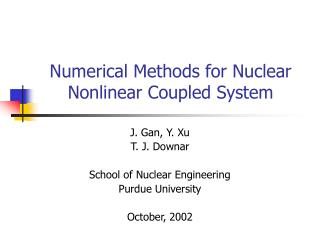 Numerical Methods for Nuclear Nonlinear Coupled System