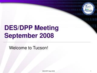 DES/DPP Meeting September 2008