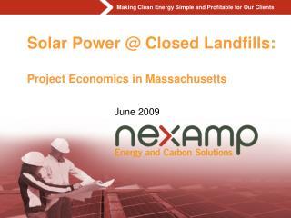 Solar Power @ Closed Landfills: Project Economics in Massachusetts