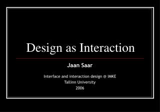 Design as Interaction