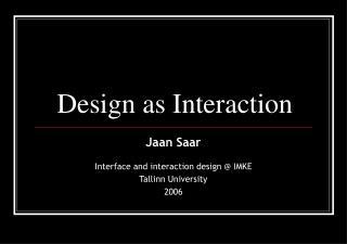 Design as Interaction