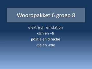Woordpakket  6  groep  8