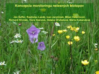 K oncepcia monitoringu  n elesn�ch biotopov