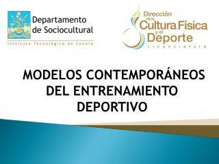 MODELOS CONTEMPOR�NEOS DEL ENTRENAMIENTO DEPORTIVO
