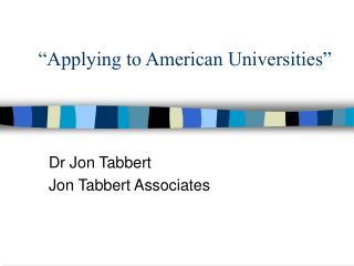 """Applying to American Universities"""