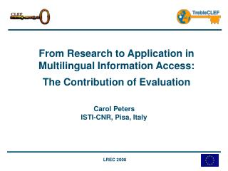 From Research to Application in Multilingual Information Access:  The Contribution of Evaluation