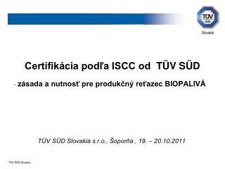 a  Certifikácia podľa ISCC od TÜV SÜD  -  zásada a nutnosť pre produkčný reťazec BIOPALIVÁ