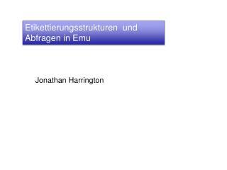 Etikettierungsstrukturen  und Abfragen in Emu