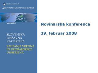 Novinarska konferenca 29. februar 2008