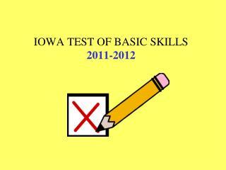 IOWA TEST OF BASIC SKILLS 2011-2012