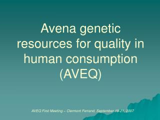 Avena genetic resources for quality in human consumption (AVEQ)