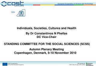 Individuals, Societies, Cultures and Health By Dr Constantinos N Phellas DC Vice-Chair