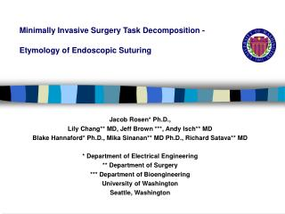 Minimally Invasive Surgery Task Decomposition -   Etymology of Endoscopic Suturing