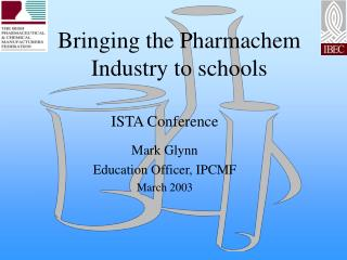 Bringing the Pharmachem Industry to schools