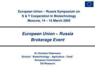 Dr Christian Patermann Director ��Biotechnology � Agriculture - Food�� European Commission