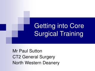Getting into Core  Surgical Training