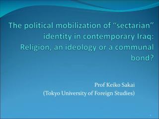 Prof Keiko Sakai  (Tokyo University of Foreign Studies)