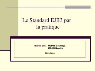 Le Standard EJB3 par             la pratique