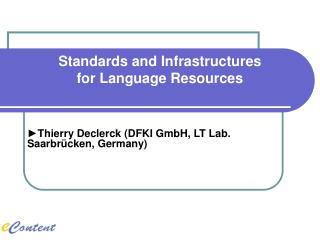 ►Thierry Declerck (DFKI GmbH, LT Lab. Saarbrücken, Germany)