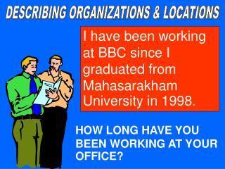 DESCRIBING ORGANIZATIONS & LOCATIONS