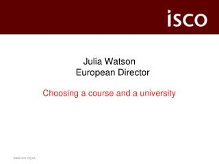Julia Watson European Director Choosing a course and a university