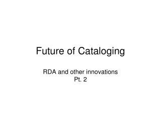 Future of Cataloging