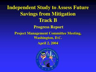 Independent Study to Assess Future Savings from Mitigation Track B  Progress Report