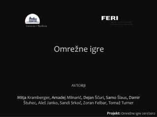 Projekt:  Omrežne igre 2011/2012