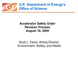 Accelerator Safety Order Revision Process  August 18, 2009