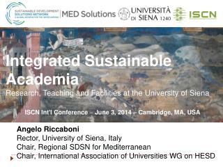 Angelo Riccaboni  Rector, University of Siena, Italy Chair, Regional SDSN for Mediterranean