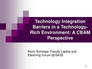 Technology Integration Barriers in a Technology-Rich Environment: A CBAM  Perspective