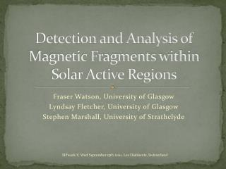 Detection and Analysis of Magnetic Fragments within Solar Active Regions