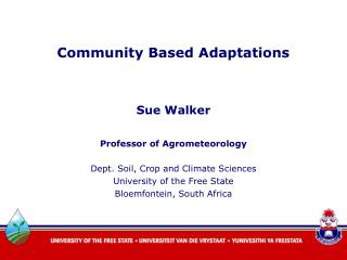 Sue Walker Professor of Agrometeorology Dept. Soil, Crop and Climate Sciences