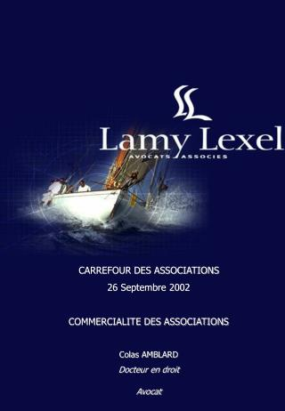 CARREFOUR DES ASSOCIATIONS 26 Septembre 2002 COMMERCIALITE DES ASSOCIATIONS Colas AMBLARD