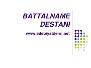 BATTALNAME DESTANI edebiyatdersi