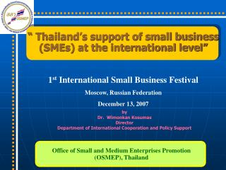 """ Thailand's support of small business (SMEs) at the international level"""