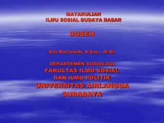 MATAKULIAH  ILMU SOSIAL BUDAYA DASAR