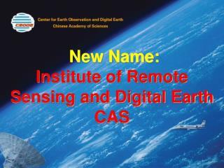 New Name: Institute of Remote Sensing and Digital Earth CAS