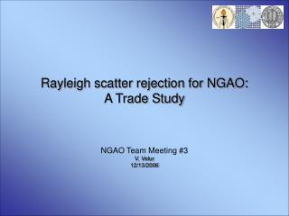 Rayleigh scatter rejection for NGAO:  A Trade Study
