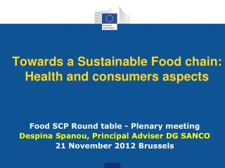 Towards a Sustainable Food chain:  Health and consumers aspects