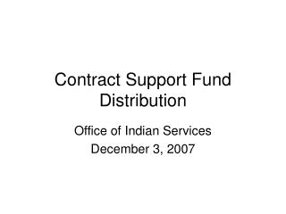 Contract Support Fund Distribution