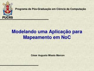 Modelando uma Aplicação  para  Mapeamento em  NoC