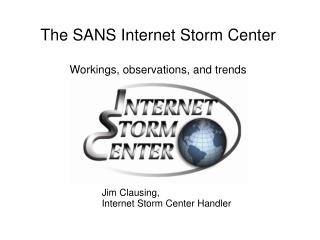 The SANS Internet Storm Center Workings, observations, and trends