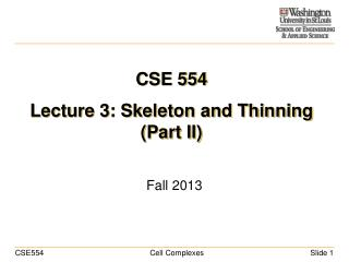 CSE 554 Lecture 3: Skeleton and Thinning (Part II)